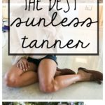 The BEST Sunless Tanner