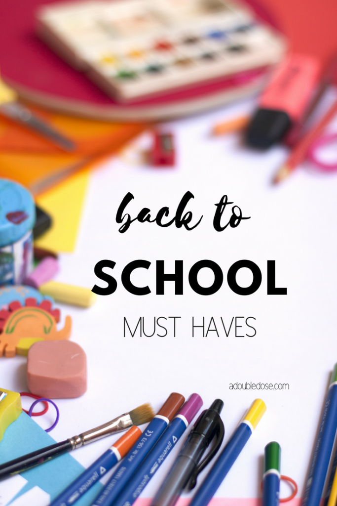 Back To School Must Haves | adoubledose.com