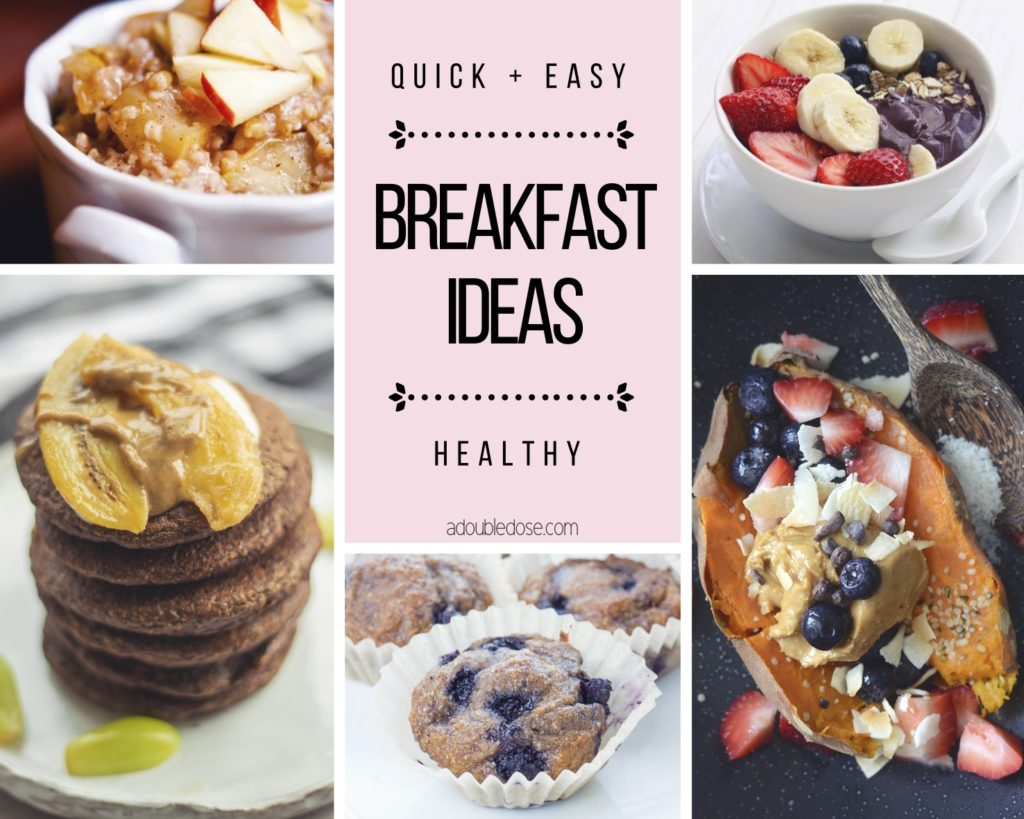 Wellness Wednesday .2 : 5 Easy Breakfast Ideas | adoubledose.com