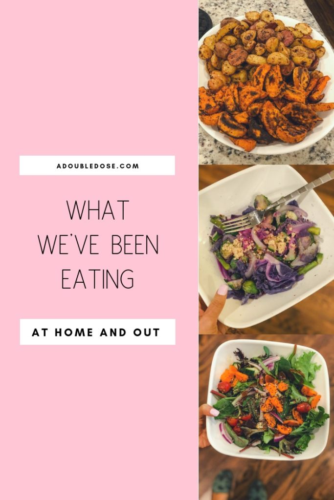 Wellness Wednesday .3: What We Have Been Eating At Home And Out | adoubledose.com