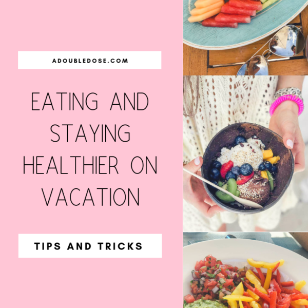 Wellness Wednesday .10: Eating and Staying Healthier On Vacation