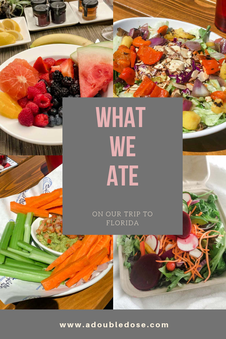 Wellness Wednesday .9: What We Ate On On Our Trip To Florida | adoubledose.com