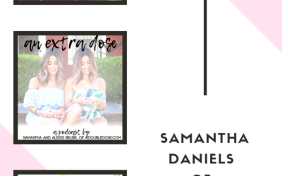 How To Find The Right One With Dating Expert Samantha Daniels : An Extra Dose Podcast| adoubledose.com