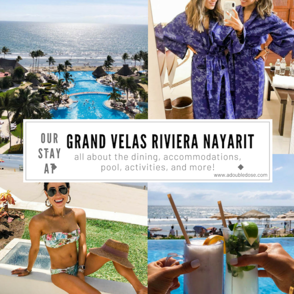 Our Stay At Grand Velas Riviera Nayarit
