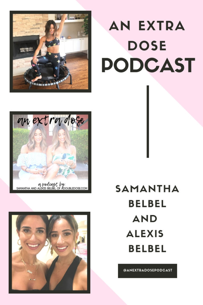 lifestyle and fashion bloggers alexis and samantha belbel of a double dose share another episode of their podcast, An Extra Dose. They talk about friendship breakups, where to meet new friends, what lower intensity workouts we are doing and why, and our favorite books