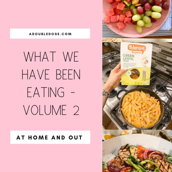 Wellness Wednesday .23: What We Have Been Eating At Home And Out- Volume 2