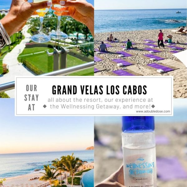 Our Experience At The Wellnessing Getaway At Grand Velas Los Cabos Resort