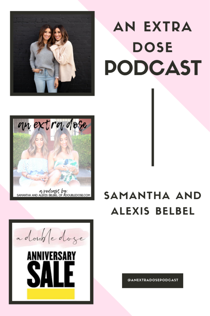 Lifestyle and fashion bloggers alexis and samantha belbel talk all about the Nordstrom Anniversary Sale: how it works, what is worth buying, and more. They also share about going through pet health issues + our tips on getting through pet grief, and their methods for making healthier choices when eating out + how we eat plant based at restaurants on their podcast, An Extra Dose