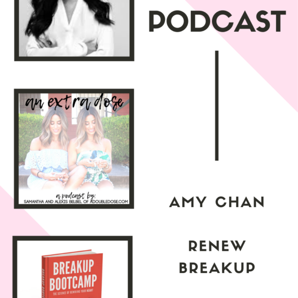 Amy Chan: Breakups, Dating Apps, Dating Advice, Ghosting, + More: An Extra Dose Podcast
