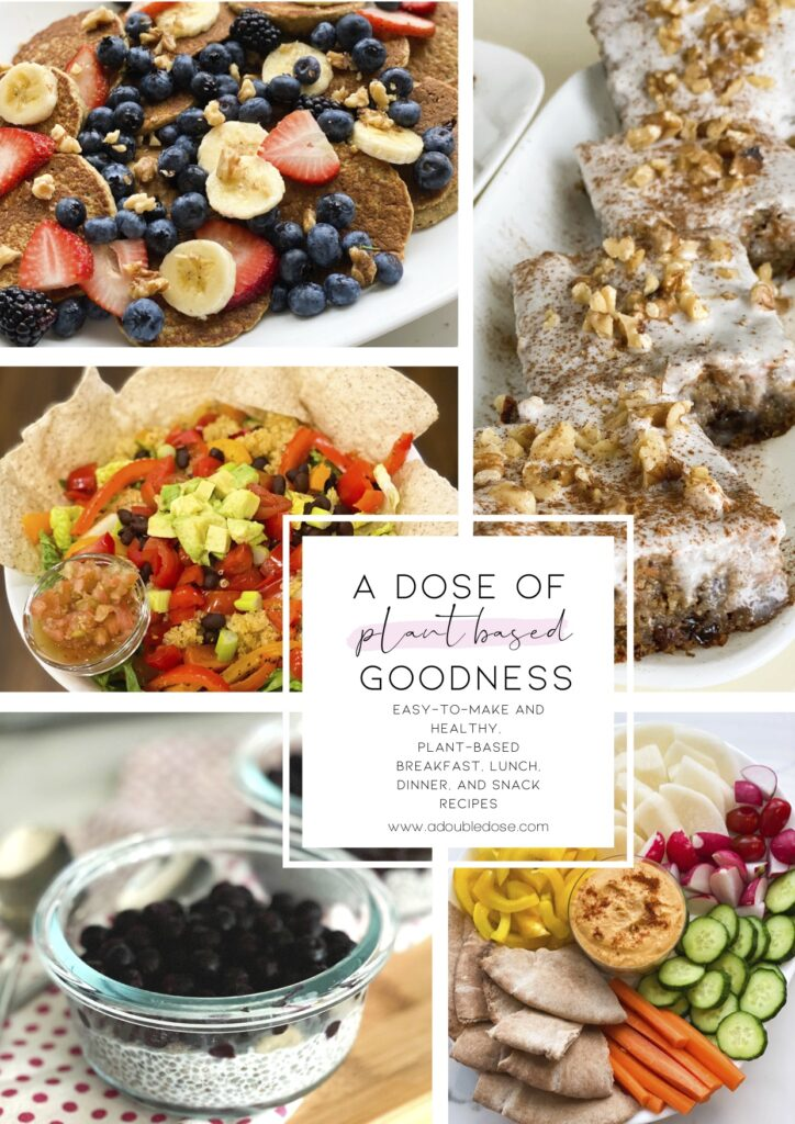 A Dose Of Plant Based Goodness- our plant based ebook filled with breakfast, lunch, dinner, and snack recipes, tips on eating and living a plant based lifestyle, a suggested grocery list, and more